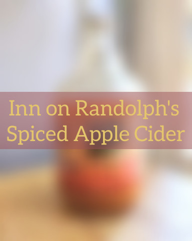 Recipes of Autumn; Inn on Randolph's Spiced Apple Cider